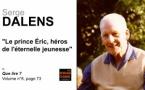 Serge Dalens, le prince Éric, héros de l'éternelle jeunesse