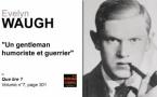 Evelyn Waugh : un gentleman humoriste et guerrier