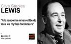 Clive Staples Lewis. À la rencontre émerveillée de tous les mythes fondateurs.