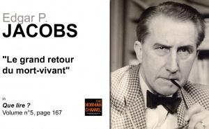 Edgar P. Jacobs, le grand retour du mort-vivant